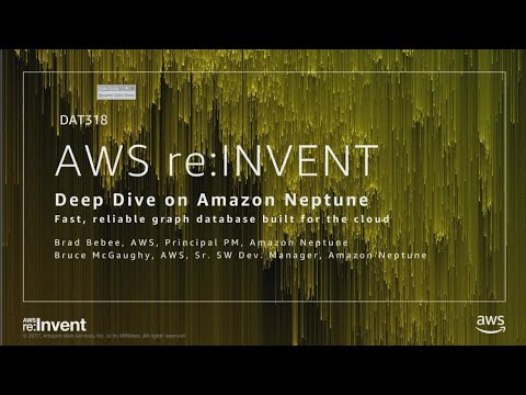 AWS re:Invent 2017: NEW LAUNCH! Deep dive on Amazon Neptune
