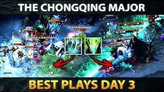 The Chongqing Major BEST Plays - Day 3 [Upper Bracket First Round]