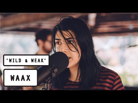 WAAX - Wild & Weak (PileTV Live Sessions)