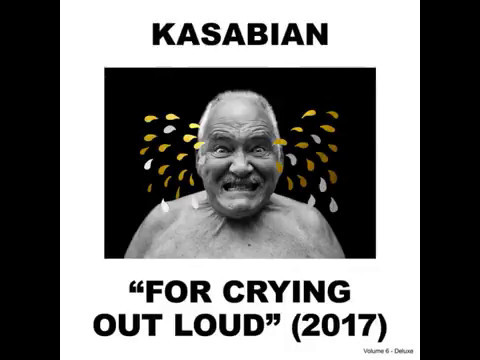 Kasabian - For Crying Out Loud (Full Album) (Live Version)