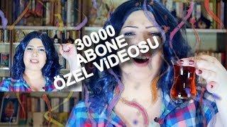 30000 Abone Özel Videosu