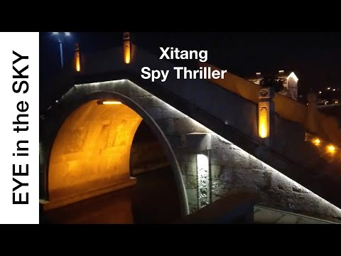 An Eye in the Sky Over China: SPY THRILLER Travel Documentary (Xitang)