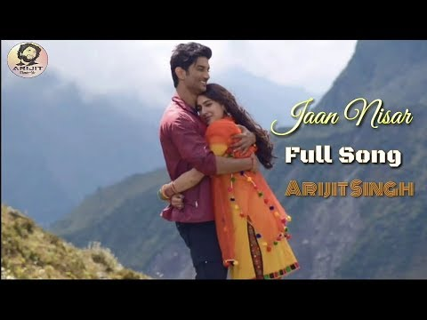 Arijit Singh | Jaan Nisar | Kedarnath Movie | Full Song | Romantic Song | 2018 Mp3