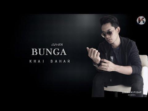 Khai Bahar - Bunga Cover | ( Lirik HD )