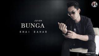Khai Bahar - Bunga Cover | ( Lirik HD)