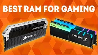 Best RAM For Gaming 2019 [WINNERS] - Complete Buying Guide and RAM Reviews