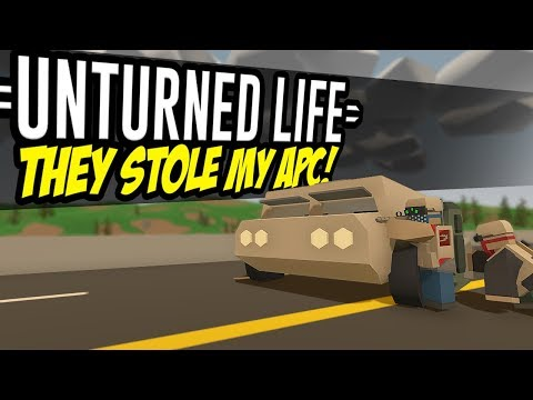 THEY STOLE MY APC - Unturned Life Roleplay #12