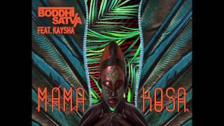 Boddhi Satva feat. Kaysha - Mama Kosa