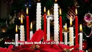 Anurag Sharma sings Maula Mere Le Le (Chak De India)