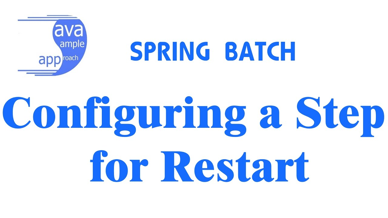 How to configure Spring Batch Step for restart » grokonez