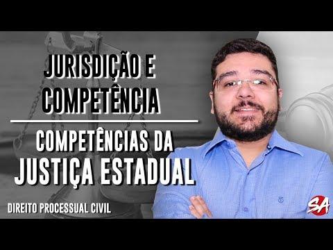 COMPETÊNCIAS DA JUSTIÇA ESTADUAL | JURISDIÇÃO E COMPETÊNCIA - AULA 10