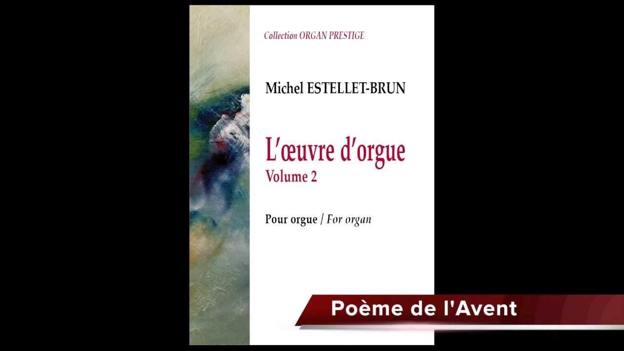 Michel Estellet Brun Loeuvre Dorgue Volume 2 I Poème De Lavent