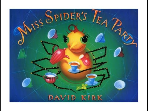 Miss Spider's Tea Party by David Kirk....
