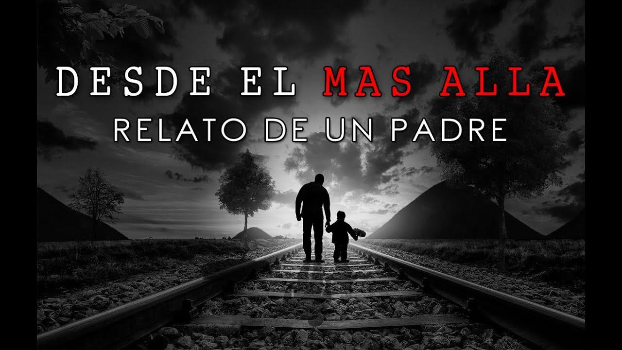 Desde El Mas Allá, Relato De Un Padre