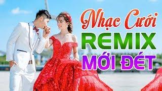 Nhạc Sống Đám Cưới Remix KHUẤY ĐỘNG HÔN TRƯỜNG - LK Nhạc Đám Cưới Mới Đét 2020