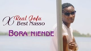 Real Jofu ft Best Nasso   Bora niende (Official video)