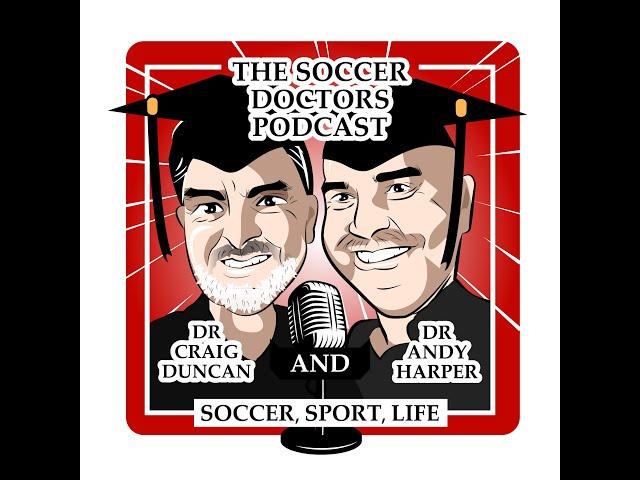 Soccer Doctors Podcast #12