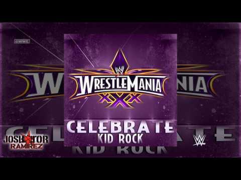 WWE: Celebrate (WrestleMania 30 Theme Song) by Kid Rock