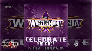 WWE: Celebrate (WrestleMania 30 Theme Song) by Kid Rock