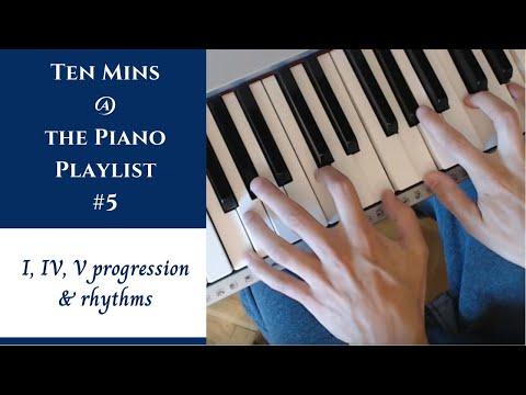 Ten Mins @ The Piano - Part 5 - I, IV, V Chord Progression & Rhythm (All keys!)