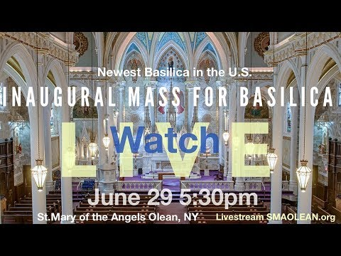 Inaugural Mass For St Mary of the Angels Basilica