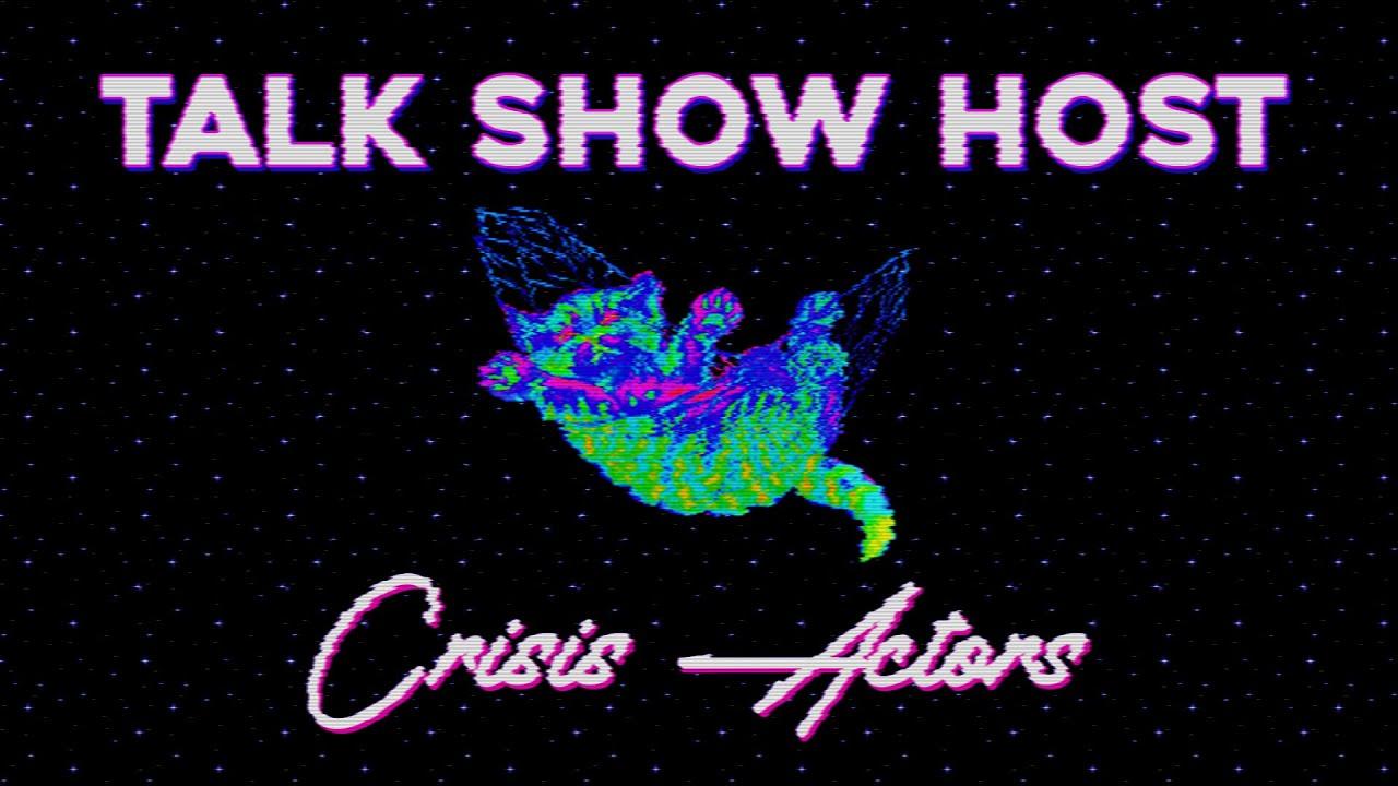 "Download Talk Show Host - ""Crisis Actors"" [Official Music Video]"