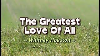 The Greatest Love Of All - Whitney Houston (KARAOKE VERSION)