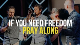 IF YOU NEED FREEDOM, pray along with us!