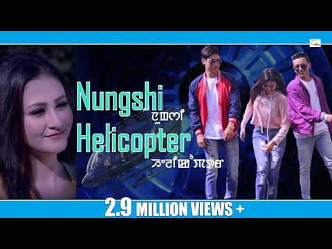 Nungshi Helicopter || Official Music Video Release 2018