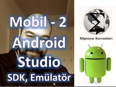 Android 2: SDK, Merhaba Dünya, Studio Ortamı, Emülatör