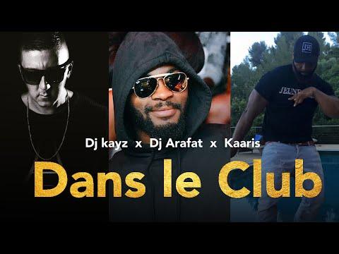Dj kayz - Dans le Club feat KAARIS & Dj Arafat