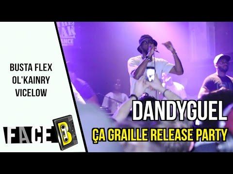 Youtube: Dandyguel – Ça Graille Release Party avec Busta Flex, Ol Kainry, Vicelow   Live Report FACE B