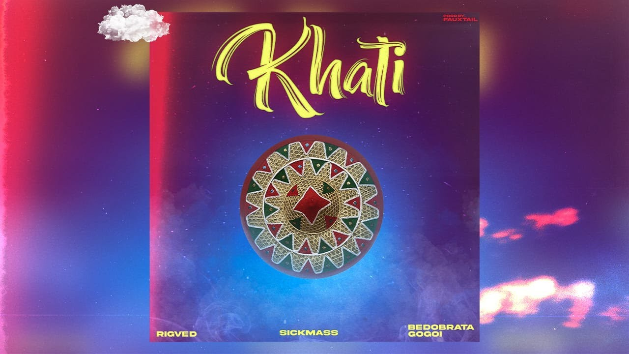 Download Rigved x Sickmass - Khati (featuring Bedobrata Gogoi) (Official Audio) (prod. by Fauxtail)