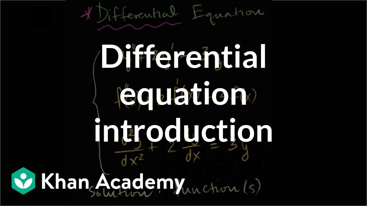 Differential equations introduction (video) | Khan Academy