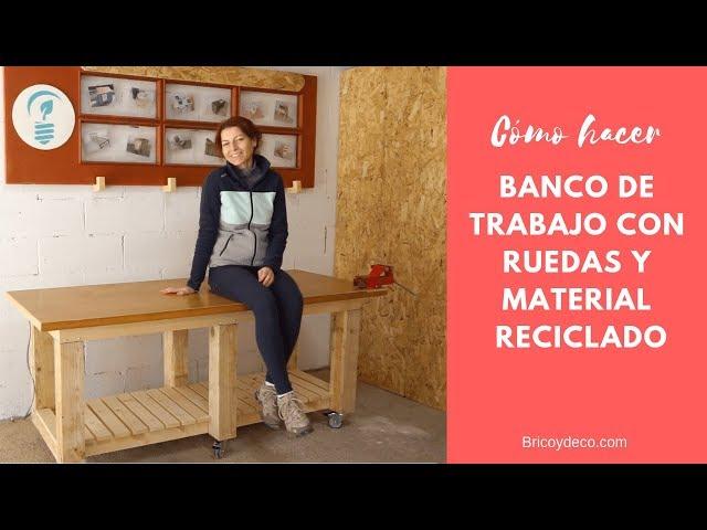 Banco de trabajo con ruedas y madera reciclada | BRICOLAJE CARPINTERIA RECICLADO
