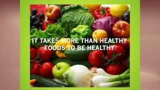 6- It takes more than healthy food to be healthy