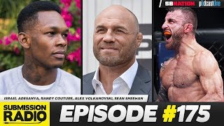 Submission Radio #175 Israel Adesanya, Randy Couture, Alex Volkanovski, Sean Sheehan