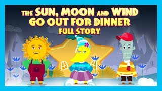 The Sun, Moon And Wind Go Out For Dinner Full Story | Kids Hut Stories | Tia and Tofu Storytelling