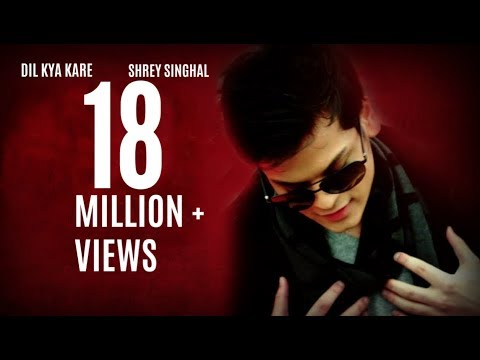 Dil Kya Kare | Shrey Singhal | Official Lyrical Video