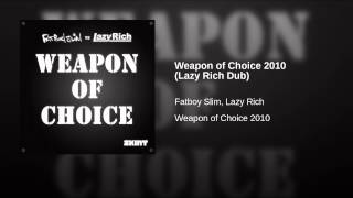 Weapon of Choice 2010 (Lazy Rich Dub)
