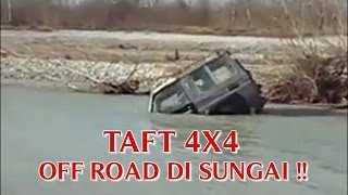 "VIDEO OFF ROAD EXTREME 4X4 ""MOBIL OFF ROAD TAFT"" OFF ROAD DI SUNGAI !!"