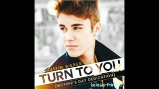 Justin Bieber - Turn To You (Mothers Day Dedication) - With Lyrics and Download Link -