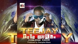 Download TeeJay - This World - August 2015 MP3 song and Music Video