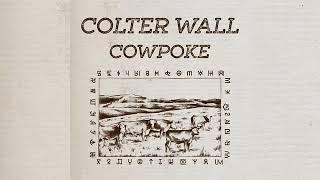 Colter Wall Cowpoke