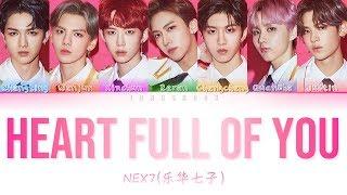 Download NEX7 (乐华七子)- Heart Full Of You (心溢) [Chi|Pin|Eng Color Coded Lyrics]