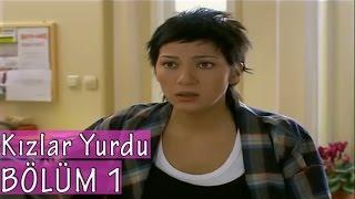 Kızlar Yurdu 1. Bölüm Tek Parça / 2006