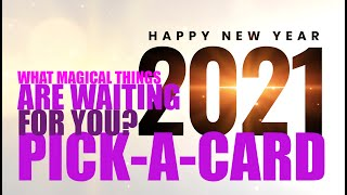PICK-A-CARD ❤️ WHAT 2021 MAGICAL EVENTS ARE WAITING FOR YOU?