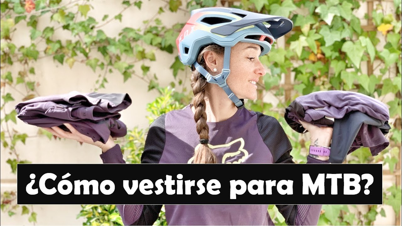 Como Vestirse Para Hacer Bicicleta De Montana Mtb Trail All Mountain Y Enduro Youtube