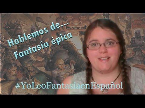 Hablamos de fantasía épica + #YoLeoFantasiaenEspañol