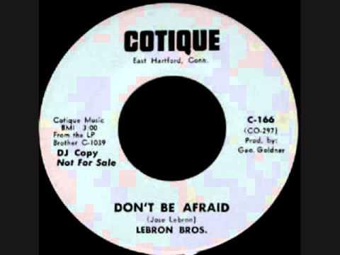 Don't Be Afraid - Lebron Bros